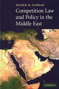 Competition Law and Policy in the Middle East by Maher M. Dabbah (9780521869089) - HardCover - Business & Finance Ecommerce