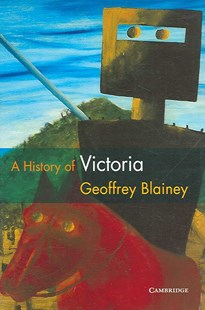 A History of Victoria by Geoffrey Blainey (9780521869775) - HardCover - History Australian
