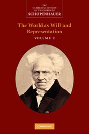 Schopenhauer: The World as Will and Representation: Volume 2