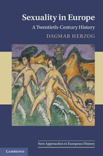 Sexuality in Europe by Dagmar Herzog (9780521870962) - HardCover - History European