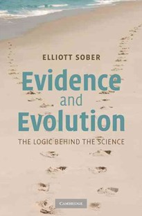 Evidence and Evolution by Elliott Sober (9780521871884) - HardCover - Philosophy Modern