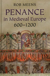 Penance in Medieval Europe, 600–1200 by Rob Meens (9780521872126) - HardCover - History Ancient & Medieval History