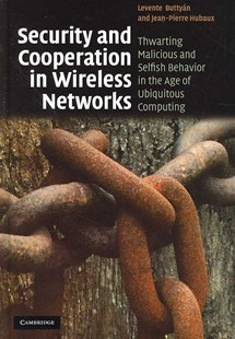 Security and Cooperation in Wireless Networks by Levente Buttyán, Jean-Pierre Hubaux (9780521873710) - HardCover - Computing Networking