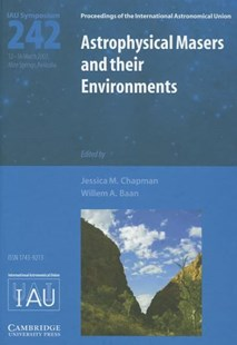 Astrophysical Masers and their Environments (IAU S242) by Jessica M. Chapman, Willem A. Baan (9780521874649) - HardCover - Science & Technology Astronomy