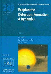 Exoplanets: Detection, Formation and Dynamics (IAU S249) by Yi-Sui Sun, Sylvio Ferraz-Mello, Ji-Lin Zhou (9780521874717) - HardCover - Science & Technology Astronomy