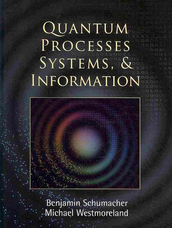 Quantum Processes Systems, and Information