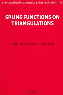 Spline Functions on Triangulations by Ming-Jun Lai, Larry L. Schumaker (9780521875929) - HardCover - Science & Technology Engineering