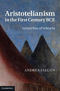 Aristotelianism in the First Century BCE by Andrea Falcon (9780521876506) - HardCover - History Ancient & Medieval History