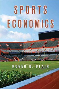 Sports Economics by Roger D. Blair (9780521876612) - HardCover - Business & Finance Ecommerce