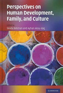 Perspectives on Human Development, Family, and Culture by Sevda Bekman, Ayhan Aksu-Koç, M. Brewster Smith (9780521876728) - HardCover - Family & Relationships