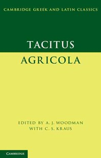 Tacitus: Agricola by Tacitus, A. J. Woodman, C. S. Kraus (9780521876872) - HardCover - History Ancient & Medieval History