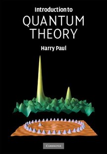 Introduction to Quantum Theory by Harry Paul (9780521876933) - HardCover - Science & Technology Physics