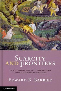 Scarcity and Frontiers by Edward B. Barbier (9780521877732) - HardCover - Business & Finance Careers