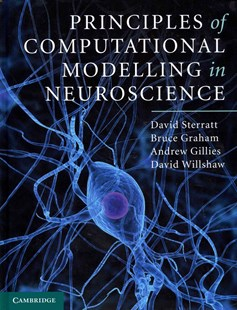Principles of Computational Modelling in Neuroscience by David Sterratt, Bruce Graham, Andrew Gillies, David Willshaw (9780521877954) - HardCover - Reference Medicine