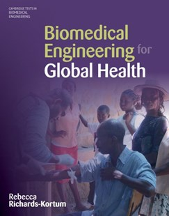 Biomedical Engineering for Global Health by Rebecca Richards-Kortum, Michele Follen (9780521877978) - HardCover - Reference Medicine