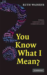 You Know what I Mean? by Ruth Wajnryb (9780521878852) - HardCover - Language