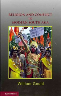 Religion and Conflict in Modern South Asia by William Gould (9780521879491) - HardCover - History Asia