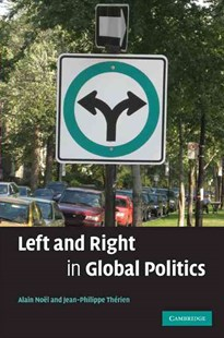 Left and Right in Global Politics by Alain Noël, Jean-Philippe Thérien (9780521880015) - HardCover - Business & Finance Ecommerce
