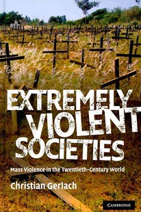 Extremely Violent Societies by Christian Gerlach (9780521880589) - HardCover - History Modern