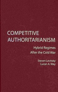 Competitive Authoritarianism by Steven Levitsky, Lucan A. Way (9780521882521) - HardCover - History Modern