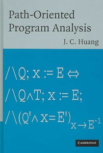 Path-Oriented Program Analysis by J. C. Huang (9780521882866) - HardCover - Computing Programming