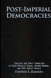 Post-Imperial Democracies by Stephen E. Hanson (9780521883511) - HardCover - History European