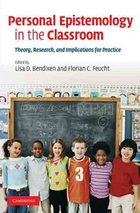 Personal Epistemology in the Classroom by Lisa D. Bendixen, Florian C. Feucht (9780521883559) - HardCover - Education Teaching Guides