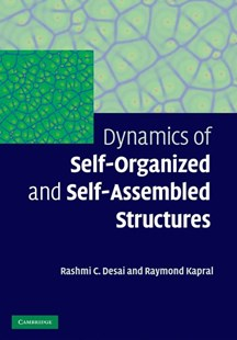 Dynamics of Self-Organized and Self-Assembled Structures by Rashmi C. Desai, Raymond Kapral (9780521883610) - HardCover - Science & Technology Chemistry
