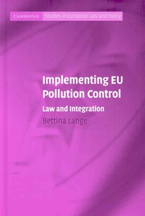 Implementing EU Pollution Control by Bettina Lange (9780521883986) - HardCover - Politics International Politics
