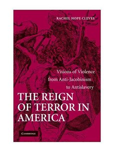 The Reign of Terror in America by Rachel Hope Cleves (9780521884358) - HardCover - History European