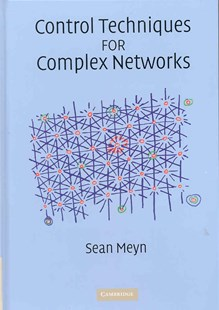 Control Techniques for Complex Networks by Sean Meyn (9780521884419) - HardCover - Computing Networking