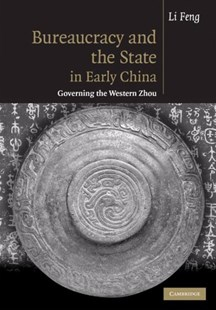 Bureaucracy and the State in Early China by Li Feng, Feng Li (9780521884471) - HardCover - History Ancient & Medieval History