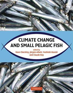 Climate Change and Small Pelagic Fish by Dave Checkley, Jürgen Alheit, Yoshioki Oozeki, Claude Roy, Dave Checkley, Jargen Alheit, Jurgen Alheit (9780521884822) - HardCover - Business & Finance Ecommerce