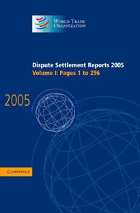 Dispute Settlement Reports 2005 by World Trade Organization (9780521885430) - HardCover - Business & Finance Ecommerce
