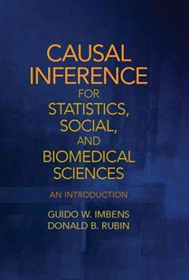 Causal Inference for Statistics, Social, and Biomedical Sciences by Guido W. Imbens, Donald B. Rubin (9780521885881) - HardCover - Business & Finance Ecommerce