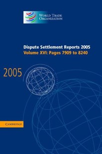 Dispute Settlement Reports 2005 by World Trade Organization (9780521885966) - HardCover - Reference Law
