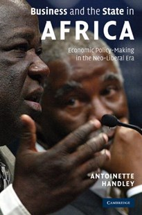 Business and the State in Africa by Antoinette Handley (9780521886055) - HardCover - Business & Finance Ecommerce