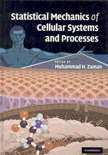 Statistical Mechanics of Cellular Systems and Processes by Muhammad H. Zaman (9780521886086) - HardCover - Science & Technology Biology
