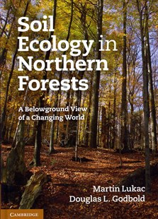 Soil Ecology in Northern Forests by Martin Lukac, Douglas L. Godbold (9780521886796) - HardCover - Business & Finance Organisation & Operations