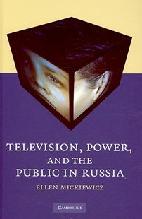 Television, Power, and the Public in Russia by Ellen Mickiewicz (9780521888561) - HardCover - Business & Finance Careers