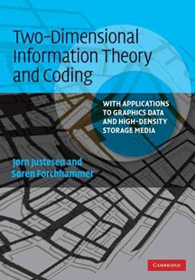 Two-Dimensional Information Theory and Coding by Jørn Justesen, Søren Forchhammer, Søren Forchhammer, Jø Justesen (9780521888608) - HardCover - Computing Database Management