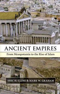 Ancient Empires by Eric H. Cline, Mark W. Graham (9780521889117) - HardCover - History Ancient & Medieval History