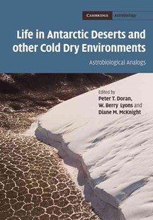 Life in Antarctic Deserts and other Cold Dry Environments by Peter T. Doran, W. Berry Lyons, Diane M. McKnight (9780521889193) - HardCover - Reference Medicine