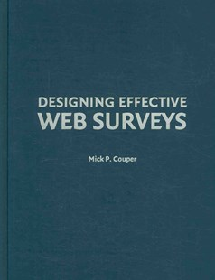 Designing Effective Web Surveys by Mick P. Couper (9780521889452) - HardCover - Business & Finance Sales & Marketing