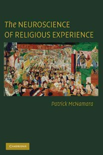 The Neuroscience of Religious Experience by Patrick McNamara (9780521889582) - HardCover - Reference Medicine