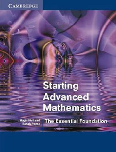 Starting Advanced Mathematics by Hugh Neill, Sarah Payne (9780521893565) - PaperBack - Non-Fiction