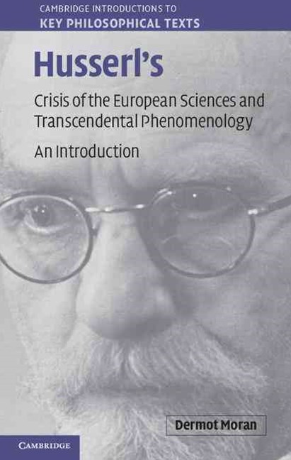 Husserl's Crisis of the European Sciences and Transcendental Phenomenology