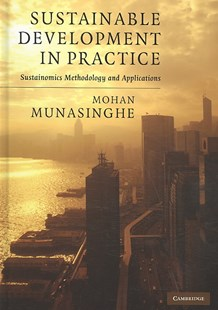 Sustainable Development in Practice by Mohan Munasinghe (9780521895408) - HardCover - Business & Finance Ecommerce