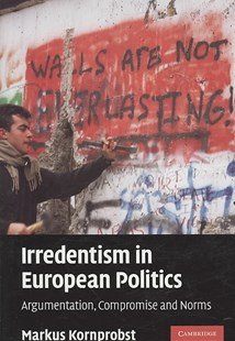 Irredentism in European Politics by Markus Kornprobst (9780521895583) - HardCover - History European