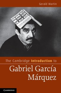 The Cambridge Introduction to Gabriel García Márquez by Gerald Martin (9780521895613) - HardCover - Reference